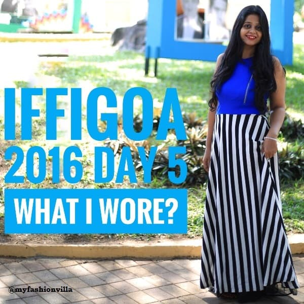 Day 5 at IFFI Goa – What I Wore? OOTD & How to Dress up for the Occasion