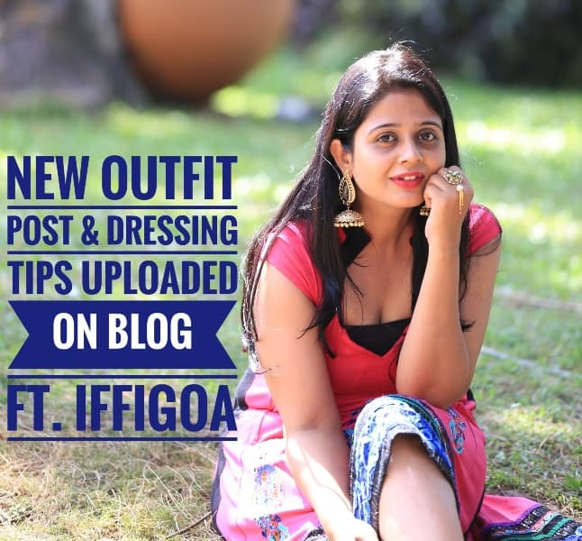 OOTD: What I Wore at IFFI Goa 2016 & Tips on Dressing Well