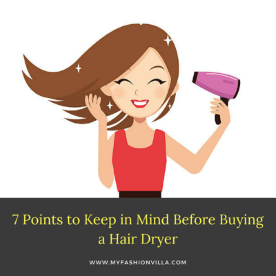 7 Points to Keep in Mind Before Buying a Hair Dryer – An Easy Guide