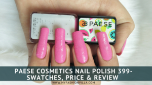 Paese Cosmetics Nail Polish 399 – Swatches, Price & Review