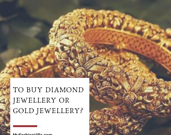To Buy Diamond Jewellery or Gold Jewellery